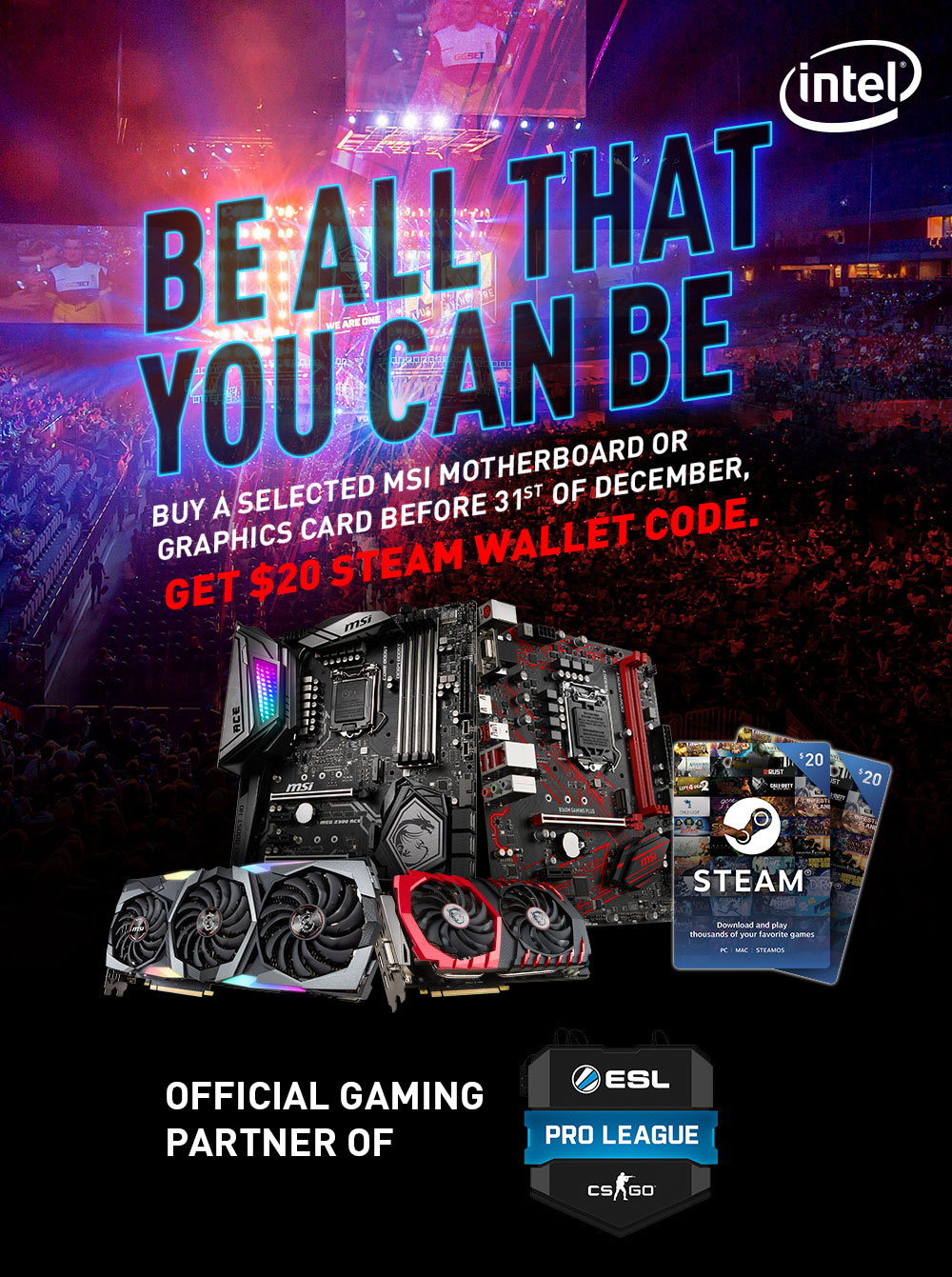 Be All That You Can With Msi X Esl Pro League Uk Steam Wallet Us 20 Buy A Selected Gaming Motherboard Or Graphics Cards During The Promotion Period And Get Code