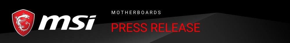 MSI® motherboards press   release
