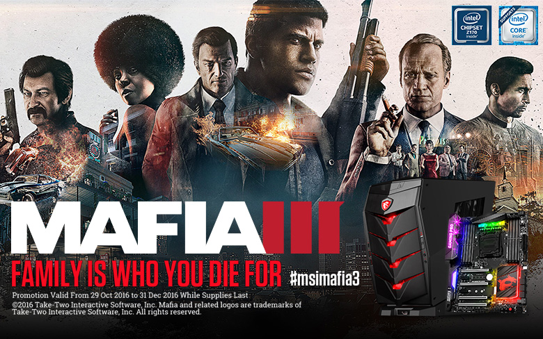 MSI MAFIA 3 Bundle. Get The Standard Version Of MAFIA III With Select MSI Gaming Motherboard Or Gaming Desktop