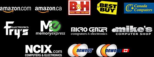 Participating Etail / Retail Partners: Amazon U.S. / Amazon Canada, B&H Photo, Best Buy, Canada Computers, Fry's, Memory Express, Micro Center, Mike's Shop Canada, NCIX, Newegg U.S. / Newegg Canada.