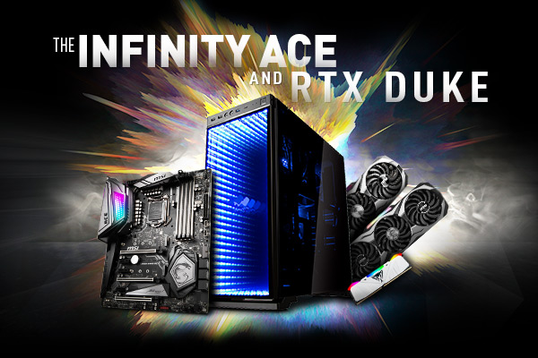 MSI Infinity ACE & RTX DUKE