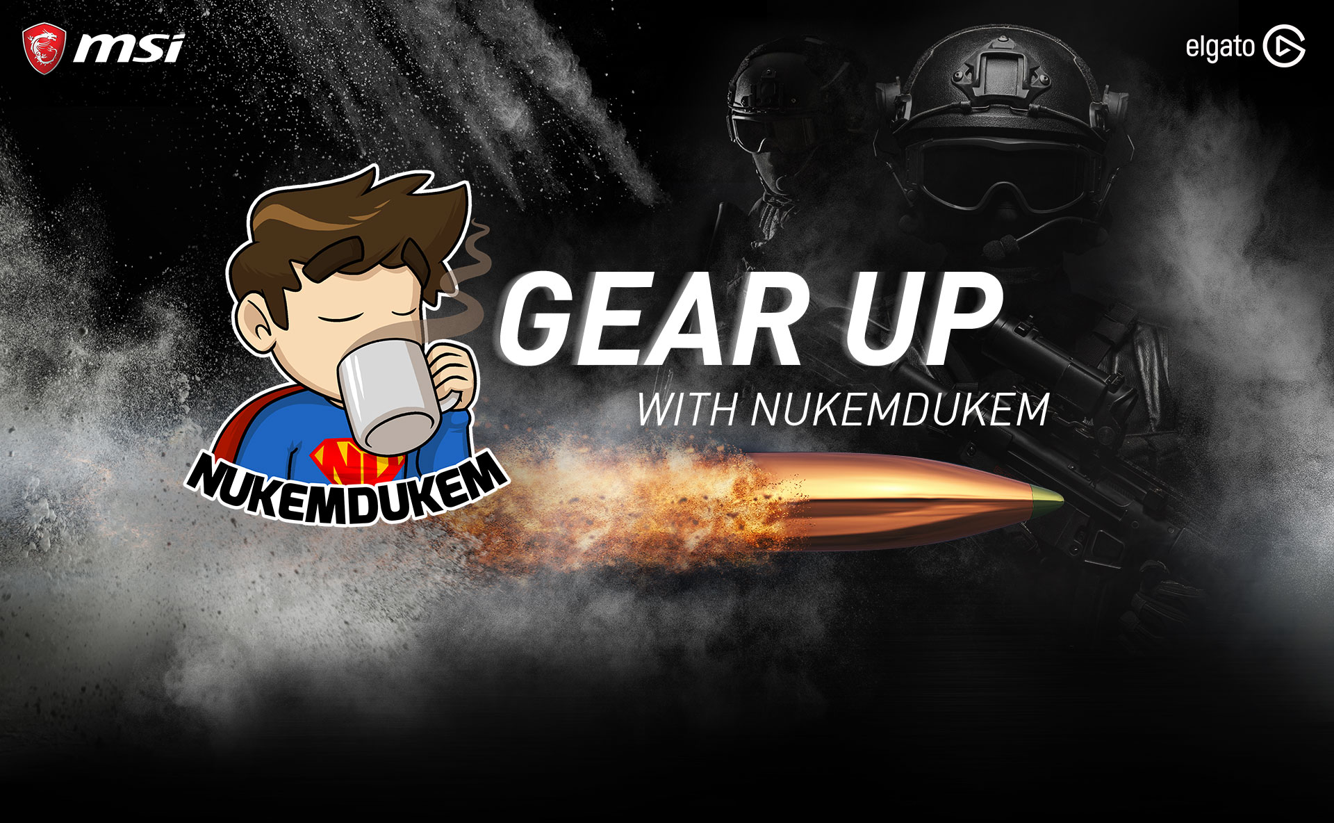Gear Up with NukemDukem. Win MSI and Elgato Gear!